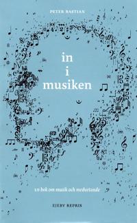 In i musiken : om musik och medvetande