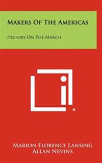 Makers of the Americas: History on the March