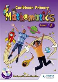 Caribbean Primary Mathematics Level 3 Student Book and CD-Rom