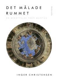 Det målade rummet : en berättelse från Mantua
