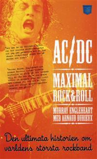 AC/DC Maximal Rock & Roll : den ultimata historien