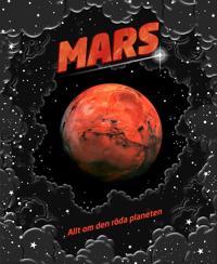 Mars : allt om den röda planeten