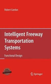 Intelligent Freeway Transportation Systems: Functional Design