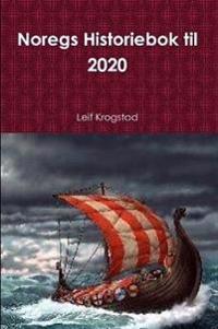 Noregs Historiebok til 2020 - Leif Krogstad | Inprintwriters.org
