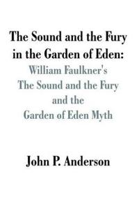 The Sound and the Fury in the Garden of Eden