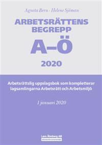 Arbetsrättens begrepp A-Ö 2020  Arbetsrättslig uppslagsbok som kompletterar lagsamlingarna Arbetsrätt och Arbetsmiljö - Agneta Bern, Helene Sjöman pdf epub