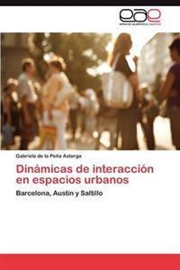 Dinamicas de Interaccion En Espacios Urbanos