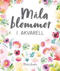 Måla blommor i akvarell - Marie Boudon pdf epub