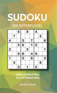 Sudoku : 300 sifferpussel från medel till extremsvåra