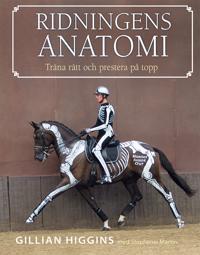 Ridningens anatomi : träna rätt och prestera på topp - Gillian Higgins pdf epub