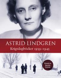 Krigsdagböcker 1939-1945 - Astrid Lindgren, Karin Nyman, Kerstin Ekman pdf epub