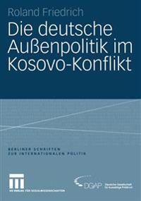 Die Deutsche Aussenpolitik Im Kosovo-Konflikt