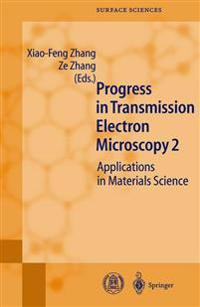 Progress in Transmission Electron Microscopy 2