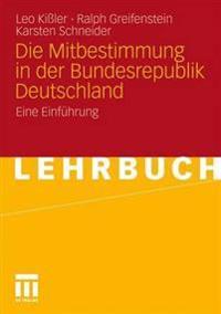 Die Mitbestimmung in Der Bundesrepublik Deutschland: Eine Einführung