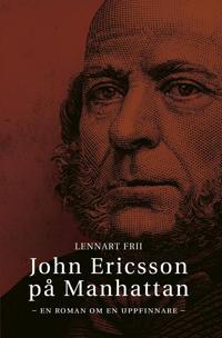 John Ericsson på Manhattan - Lennart Frii pdf epub