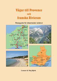 Vägar till Provence och franska Rivieran : reseguide för bilsemester söderut