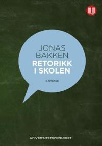 Retorikk i skolen - Jonas Bakken | Ridgeroadrun.org