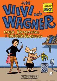 Viivi och Wagner 3 - inga bananskal i papperskorgen!