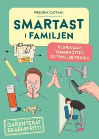 Smartast i familjen : kluringar, tankenötter och trolleritricks