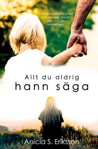 Allt du aldrig hann säga - Anicia Sundström Eriksson | Laserbodysculptingpittsburgh.com