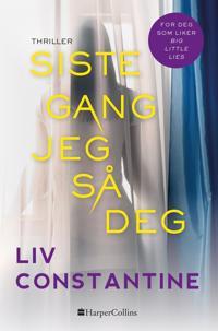 Siste gang jeg så deg - Liv Constantine   Ridgeroadrun.org