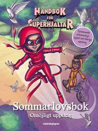 Handbok för superhjältar. Sommarlovsbok : omöjligt uppdrag