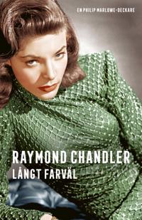 Långt farväl - Raymond Chandler pdf epub