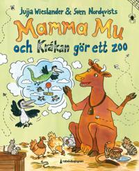 Mamma Mu och Kråkan gör ett zoo - Sven Nordqvist, Jujja Wieslander pdf epub