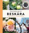 Stora boken om att beskära : Träd, buskar, häckar och rosor