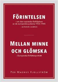 Förintelsen : om den nazistiska förföljelsen av europeiska judar 1933-1945 ;  Mellan minne och glömska :  europeiska författarporträtt - Per Magnus Kjellström pdf epub