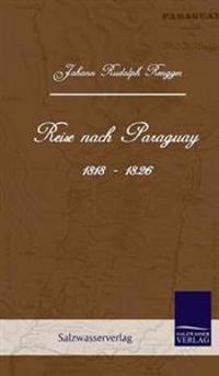 Reise Nach Paraguay (1818-1826)