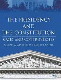 The Presidency And The Constiutuion