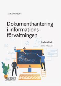 Dokumenthantering i informationsförvaltningen : en handbok - Jan Appelquist | Laserbodysculptingpittsburgh.com