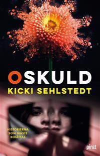 Oskuld : historierna som måste berättas - Kicki Sehlstedt | Laserbodysculptingpittsburgh.com