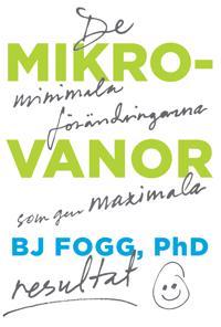 Mikrovanor : de minimala förändringarna som ger maximala resultat