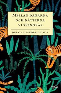 Mellan dagarna och nätterna vi skingras - Jonatan Jakobsson Wik | Laserbodysculptingpittsburgh.com