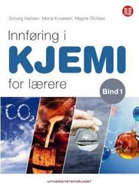 Innføring i kjemi for lærere - Mona Kvivesen, Magne Olufsen, Solveig Karlsen   Inprintwriters.org