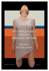 Att spegla sig i någon annans vatten - Helena Österlund   Laserbodysculptingpittsburgh.com