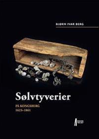 Sølvtyverier på Kongsberg 1623-1861 - Bjørn Ivar Berg pdf epub