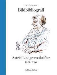 Bildbibliografi över Astrid Lindgrens skrifter 1921-2010