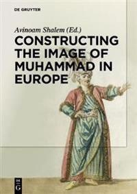 Constructing the Image of Muhammad in Europe