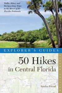 Explorer's Guides 50 Hikes in Central Florida