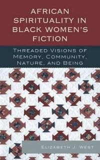 African Spirituality in Black Womens Fiction