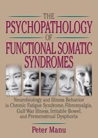 The Psychopathology of Functional Somatic Syndromes