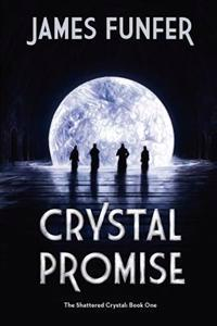 Crystal Promise: The Shattered Crystal: Book 1