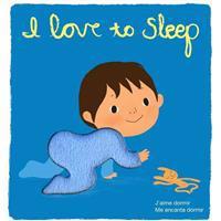 I Love to Sleep/J'aime Dormir/Me Encanta Dormir