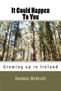 It Could Happen to You: Growing Up in Ireland