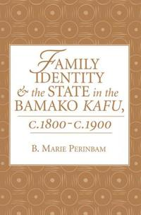Family Identity and the State in the Bamako Kafu, 1800-1900