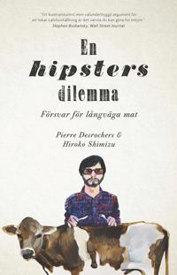 En hipsters dilemma : försvar för långväga mat