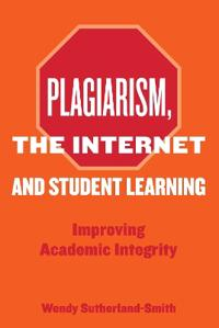 Plagiarism, the Internet, and Student Learning